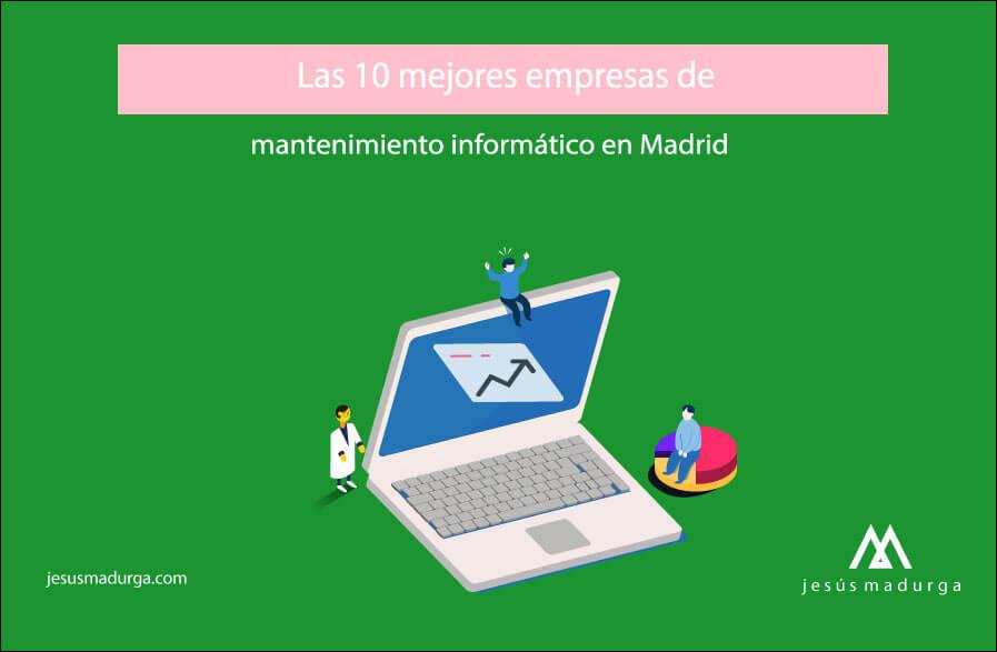 Las 10 mejores empresas de mantenimiento inform tico en madrid - Mantenimiento informatico madrid ...