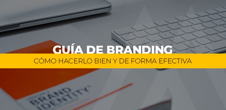 como hacer una campaña de branding